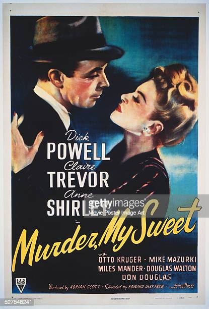 A poster for Edward Dmytryk's 1944 crime film 'Murder My Sweet' starring Dick Powell and Claire Trevor