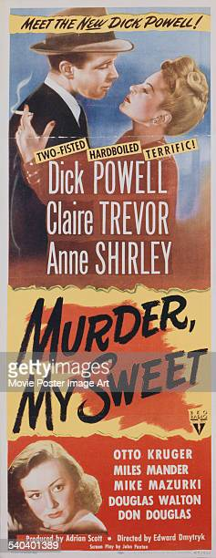 A poster for Edward Dmytryk's 1944 crime film 'Murder My Sweet' starring Dick Powell Claire Trevor and Anne Shirley
