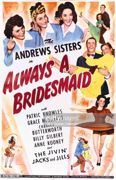 A poster for Erle C Kenton's 1943 film musical 'Always A Bridesmaid' starring The Andrews Sisters