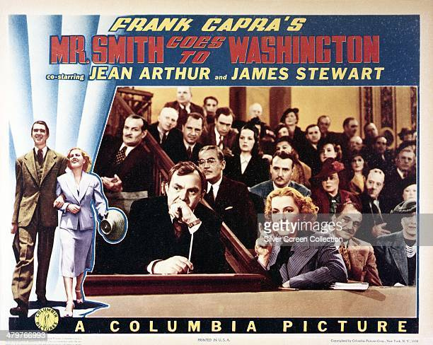 A poster for Frank Capra's 1939 comedydrama 'Mr Smith Goes To Washington' starring James Stewart and Jean Arthur The main picture features Arthur...