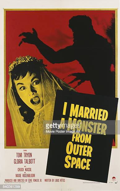 A poster for Gene Fowler Jr's 1958 science fiction film 'I Married A Monster From Outer Space' starring Gloria Talbott