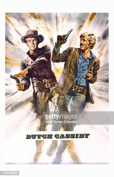 A poster for George Roy Hill's 1969 western 'Butch Cassidy And The Sundance Kid' starring Paul Newman as Butch Cassidy and Robert Redford as The...