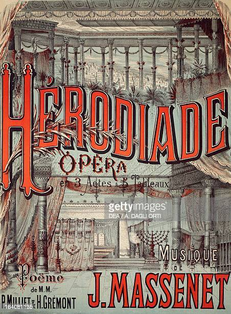 Poster for Herodiade opera in three acts from the poem by Paul Milliet and Henri Gremont music by Jules Massenet Published by Hartmann Paris 1881