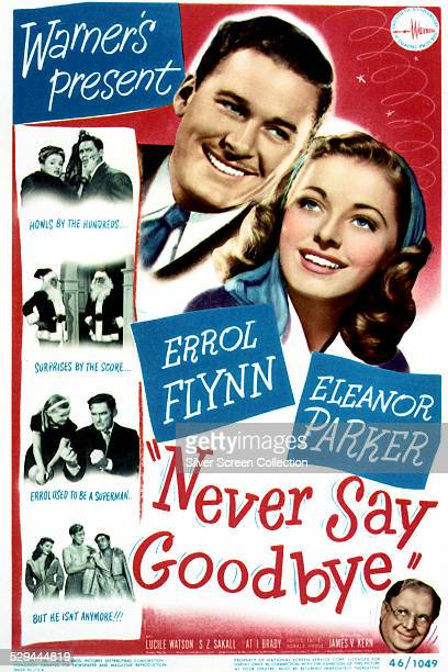 A poster for James V Kern's 1946 romantic comedy 'Never Say Goodbye' starring Errol Flynn and Eleanor Parker