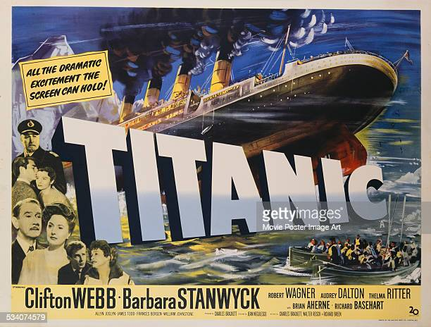 A poster for Jean Negulesco's 1953 disaster film 'Titanic' starring Brian Aherne Robert Wagner Audrey Dalton Clifton Webb Barbara Stanwyck Richard...