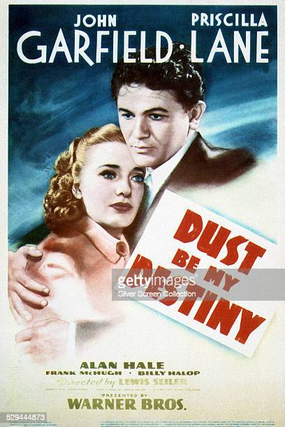 A poster for Lewis Seiler's 1939 drama film 'Dust Be My Destiny' starring John Garfield and Priscilla Lane