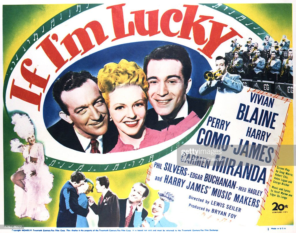 A poster for Lewis Seiler's 1946 film musical 'If I'm Lucky', featuring (centre, left to right) Harry James, Vivian Blaine, and Perry Como.