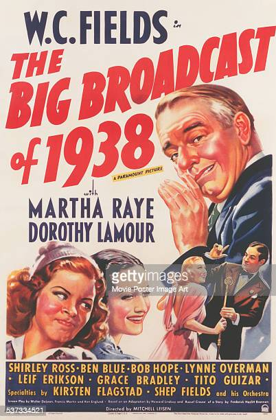 A poster for Mitchell Leisen's 1938 comedy 'The Big Broadcast of 1938' starring WC Fields Martha Raye Dorothy Lamour and Bob Hope