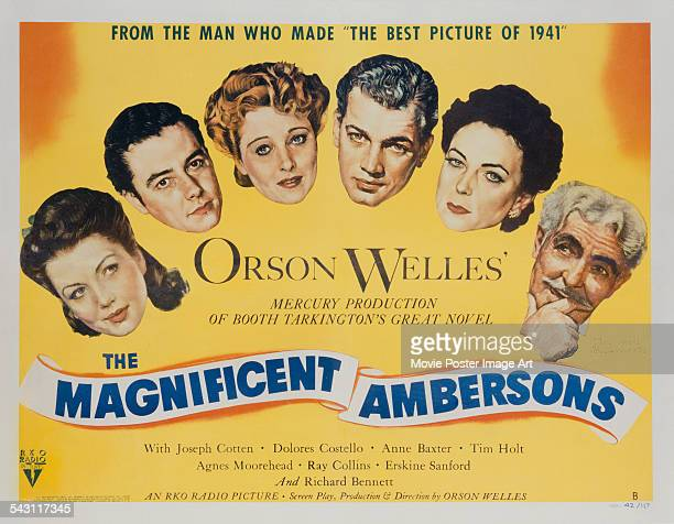 A poster for Orson Welles' 1942 drama film 'The Magnificent Ambersons' starring Tim Holt Joseph Cotten Dolores Costello Anne Baxter and Agnes...