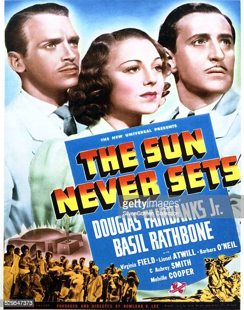 A poster for Rowland V Lee's 1939 drama 'The Sun Never Sets' starring Douglas Fairbanks Jr Virginia Field and Basil Rathbone