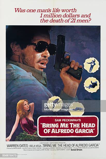 A poster for Sam Peckinpah's 1974 action film 'Bring Me the Head of Alfredo Garcia' starring Warren Oates