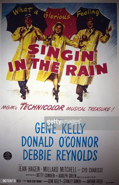 A poster for 'Singing In The Rain' the musical comedy starring Gene Kelly Debbie Reynolds and Donald O'Connor