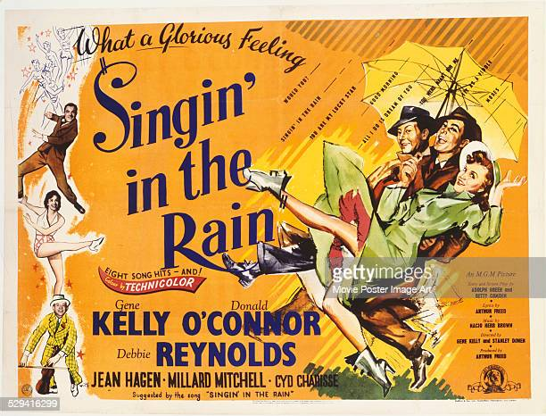 A poster for Stanley Donen's 1952 musical 'Singin' in the Rain' starring Gene Kelly Donald O'Connor and Debbie Reynolds