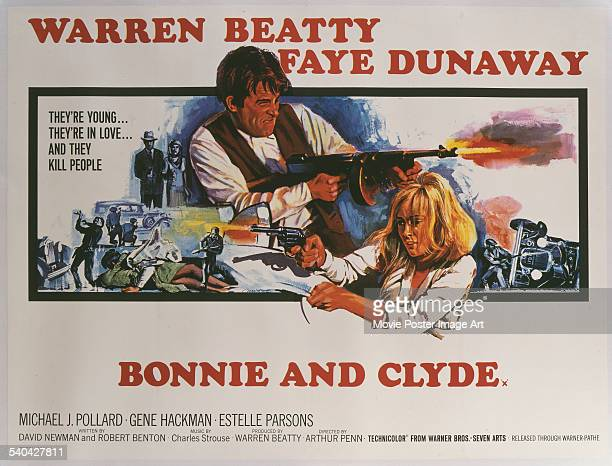 A poster for the British release of Arthur Penn's 1967 crime film 'Bonnie And Clyde' starring Warren Beatty and Faye Dunaway