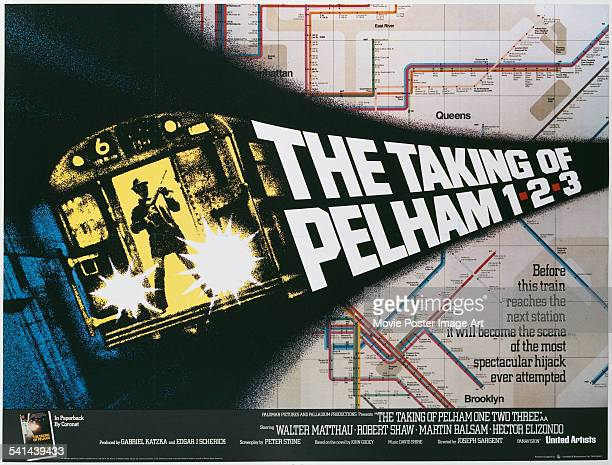 A poster for the British release of Joseph Sargent's 1974 thriller 'The Taking of Pelham One Two Three' The film stars Walter Matthau Robert Shaw...