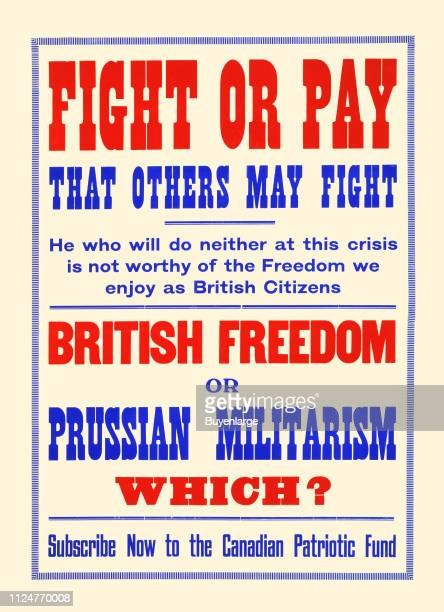 Poster for the Canadian Patriotic Fund circa 1915 The text reads 'Fight or pay that others may fight He who will do neither at this crisis is not...