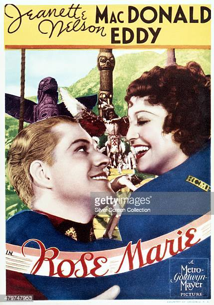 A poster for the musical 'Rose Marie' directed by W S Van Dyke and starring Jeanette MacDonald and Nelson Eddy 1936