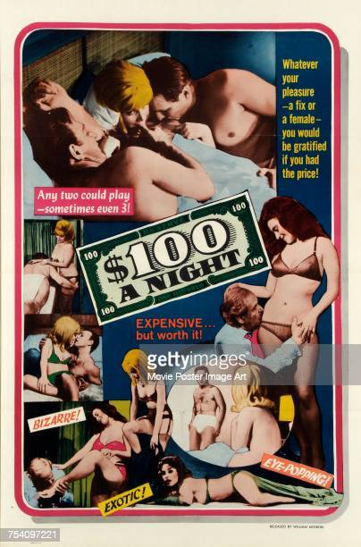Image contains suggestive contentA poster for the pornographic film '$100 a Night' released by William Mishkin with the tagline 'Expensive but worth...