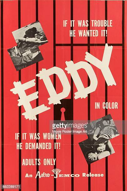 Image contains suggestive contentA poster for the pornographic film 'Eddy' an AstroJemco release with the tagline 'If it was trouble he wanted it If...