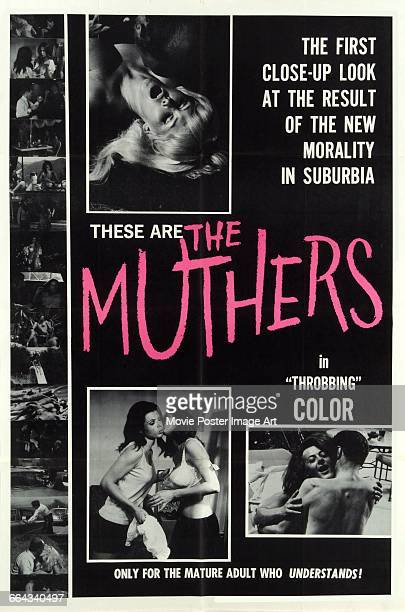 Image contains suggestive contentA poster for the pornographic film 'The Muthers' about sexuallyactive housewives in suburbia 1968
