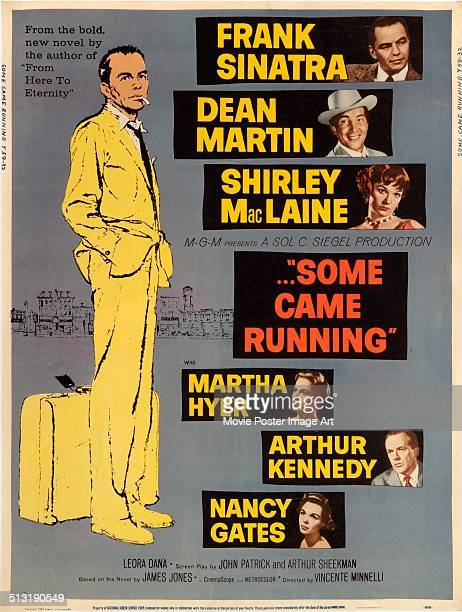 A poster for Vincente Minnelli's 1958 drama 'Some Came Running' starring Frank Sinatra Dean Martin Shirley MacLaine Martha Hyer Arthur Kennedy and...