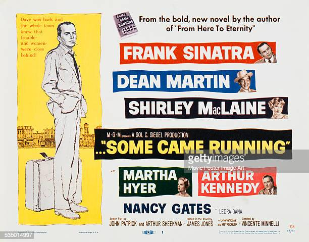 A poster for Vincente Minnelli's 1958 drama 'Some Came Running' starring Frank Sinatra Dean Martin Shirley MacLaine Martha Hyer and Arthur Kennedy