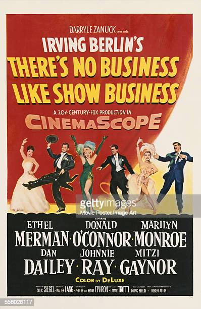 A poster for Walter Lang's 1954 comedy 'There's No Business Like Show Business' starring Ethel Merman Marilyn Monroe Donald O'Connor Dan Dailey...