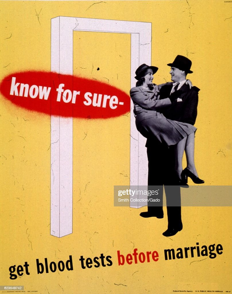 Poster issued by the United States Public Health Service, depicting a man carrying a woman over a threshold, encouraging people to get tested for sexually transmitted infections before marriage, 1944. Courtesy National Library of Medicine. (Photo via Smith Collection/Gado/Getty Images).