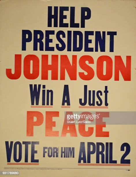 Poster prepared for the 1968 Wisconsin primary election advocating for the reelection of President Lyndon Johnson due to his pro Vietnam War stance...