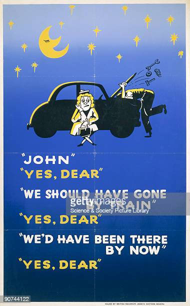 Poster produced for British Railways to promote the reliability of train services over journeys by car The poster is illustrated with a stranded...
