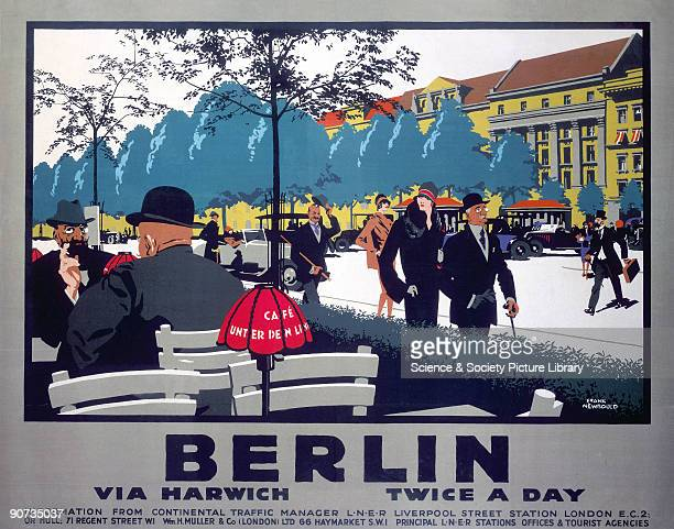 Poster produced for the London North Eastern Railway to promote travel to Berlin via Harwich Essex The poster shows a view of Berlin with two men at...