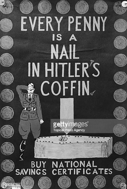 A poster promoting the British government's National Savings Campaign August 1940 The poster depicts Nazi leader Adolf Hitler covering his eyes with...