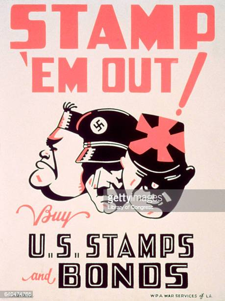 A poster reads 'Stamp 'em Out' and features the faces of Mussolini Hitler and Tojo It advertises the sale of US bonds and stamps