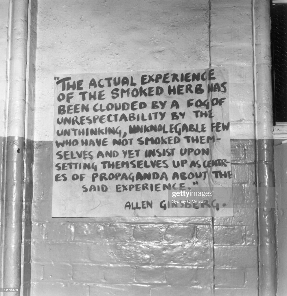 A poster with a quotation in favour of marijuana use by US poet Allen Ginsberg. The text reads 'The actual experience of the smoked herb has been clouded by a fog of unrespectability by the unthinking, unknowledgable few who have not smoked themselves and yet insist upon setting themselves up as centres of propaganda about the said experience'.