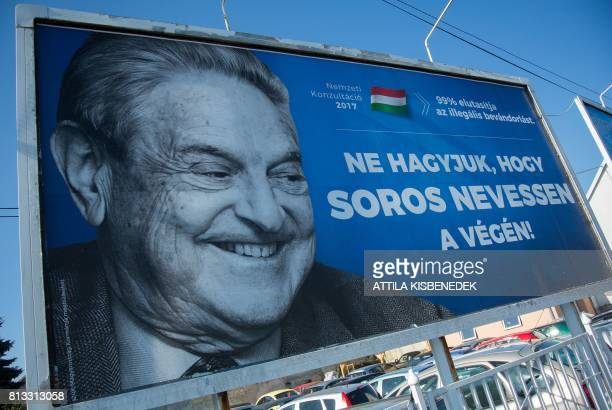 A poster with US billionaire George Soros is pictured on July 6 2017 in Szekesfehervar Hungary The Hungarian government announced on July 12 2017...
