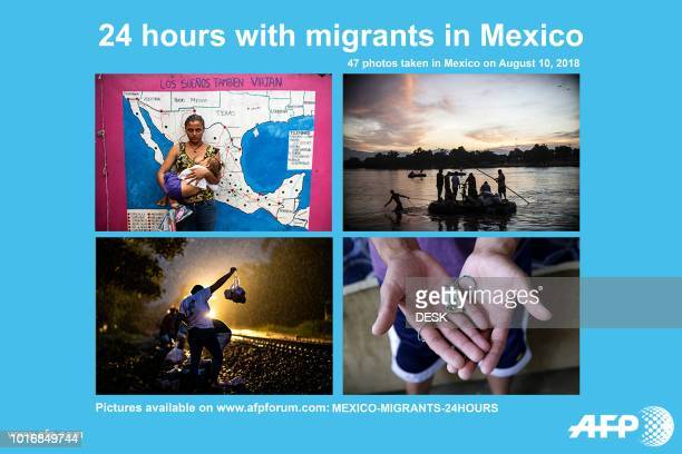 AFP presents '24 hours with migrants in Mexico' a photo essay of 47 pictures by Ulises Ruiz Guillermo Arias Ronaldo Schemidt Pedro Pardo and Herika...
