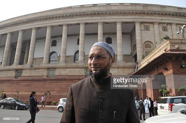 President Asaduddin Owaisi arrives at Parliament to attend the opening day of winter session on November 26 2015 in New Delhi India Opposition...