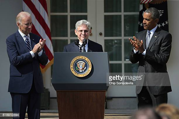 President Barack Obama and Vice President Joe Biden stands with Judge Merrick B. Garland , while nominating him to the US Supreme Court, in the Rose...