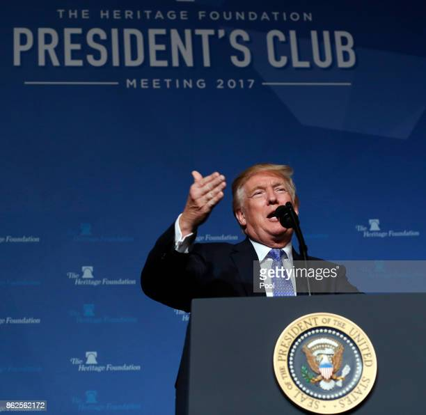 President Donald J Trump speaks during the Heritage Foundation's President's Club meeting on October 17 2017 in Washington DC