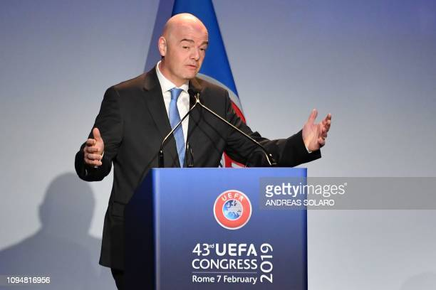 FIFA president Gianni Infantino delivers a speech during the 43rd Ordinary UEFA Congress on February 7 2019 in Rome
