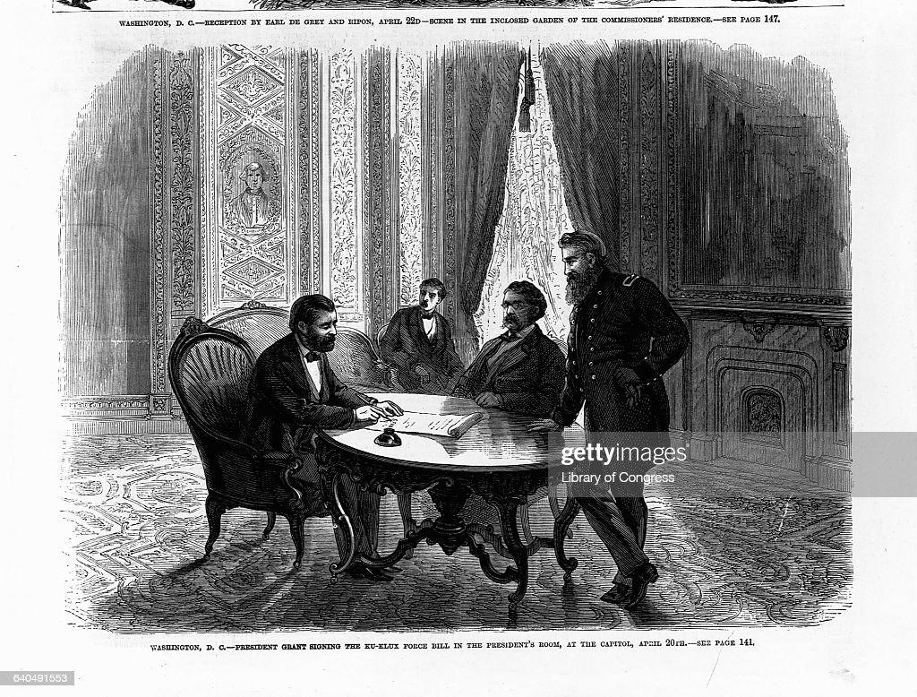 President Grant Signs Bill Against Ku Klux Klan : News Photo
