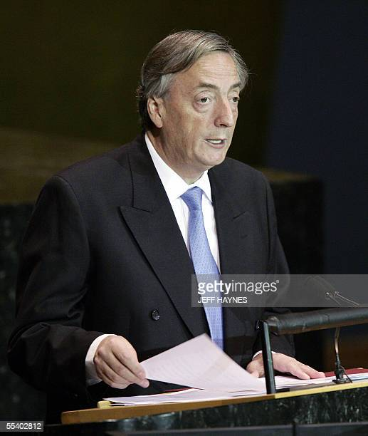 President Nestor Carlos Kirchner of Argentine addresses the 2005 World Summit 14 September 2005 at the 60th session of the United Nations General...