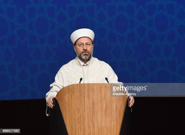 President of Religious Affairs of Turkey Ali Erbas addresses during an international conference titled '2017 Year of Islamic Solidarity Interfaith...