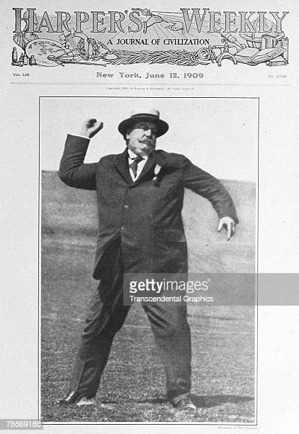 WASHINGTON JUNE 1909 President William Howard Taft throws a baseball on the cover of Harper's Weekly June 12 1909