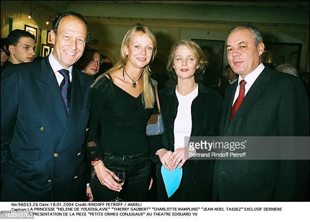 Princess Helene De Yougoslavie Thierry Gaubert Charlotte Rampling Jean Noel Tassez last performance of the play Petits Crimes Conjugaux at he Edouard...