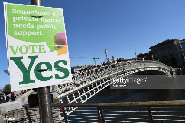 A ProChoice poster urging a 'yes' vote in the referendum to repeal the eighth amendment of the Irish Constitution seen near Ha'penny Bridge in...