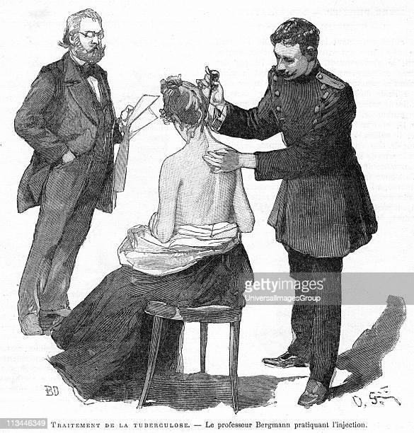 Professor Bergmann injecting a tubercular patient 1891 Bergmann assisted Robert Koch in investigations on treatment of Tuberculosis In 1890 Koch...