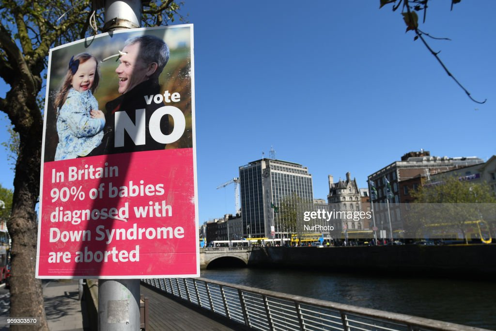 A Pro-Life poster calling for a 'NO' vote in the referendum to retain the eighth amendment of the Irish constitution seen near Liffey river, in Dublin's City Center on May 16, 2018. Ireland will hold a referendum on May 25 on whether to alter its constitution to legalise abortion. On Friday, May 4, 2018, in Dublin, Ireland.