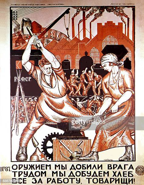 Propaganda poster by Nikolaï Kogout 'We have destroyed the ennemy with weapons we'll earn our bread thanks to our work Pull up your sleeves comrades'...