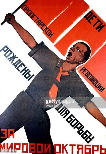 'Children of the Proletarian Revolution were born to make a world October Revolution' USSR